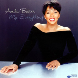 104. You're my everything Anita Baker