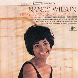 108. Today, tomorrow, forever Nancy Wilson