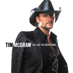 115. Live like you were dying Tim McGraw