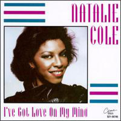 136. I've got love on my mind Natalie Cole