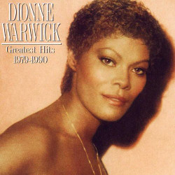 64. The greatest hits 1979-1990 Dionne Warwick
