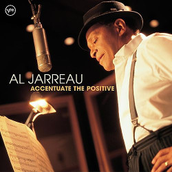 67. Accentuate the positive Al Jarreau