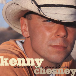 68. When the sun goes down Kenny Chesney