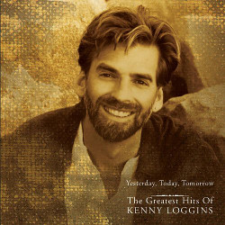 71. Yesterday, Today, Tomorrow Kenny Loggins